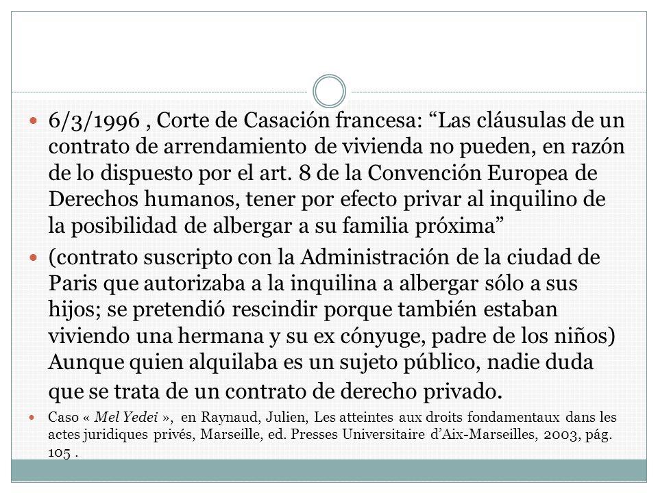 6/3/1996, Corte de Casación francesa: Las cláusulas de un contrato de arrendamiento de vivienda no pueden, en razón de lo dispuesto por el art. 8 de l