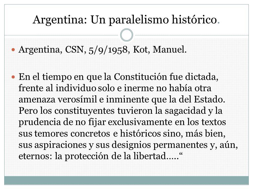 Argentina: Un paralelismo histórico. Argentina, CSN, 5/9/1958, Kot, Manuel. En el tiempo en que la Constitución fue dictada, frente al individuo solo