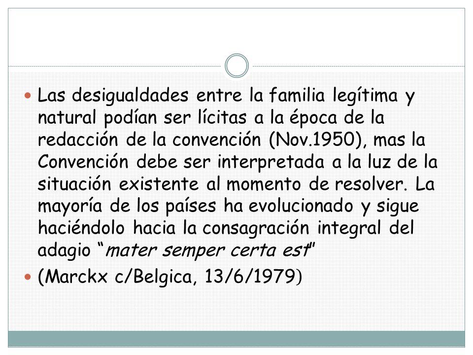 Las desigualdades entre la familia legítima y natural podían ser lícitas a la época de la redacción de la convención (Nov.1950), mas la Convención deb