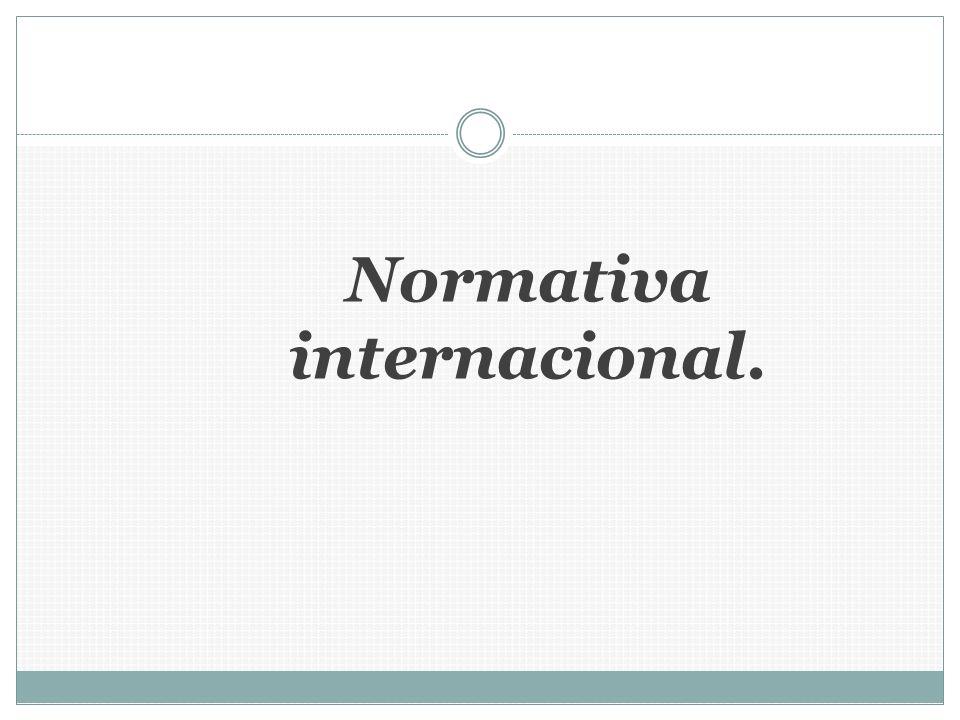 Normativa internacional.