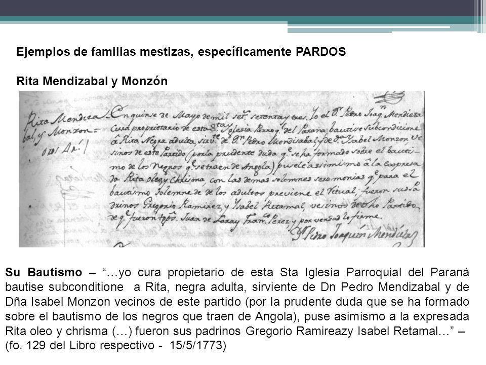 Ejemplos de familias mestizas, específicamente PARDOS Rita Mendizabal y Monzón Su Bautismo – …yo cura propietario de esta Sta Iglesia Parroquial del P