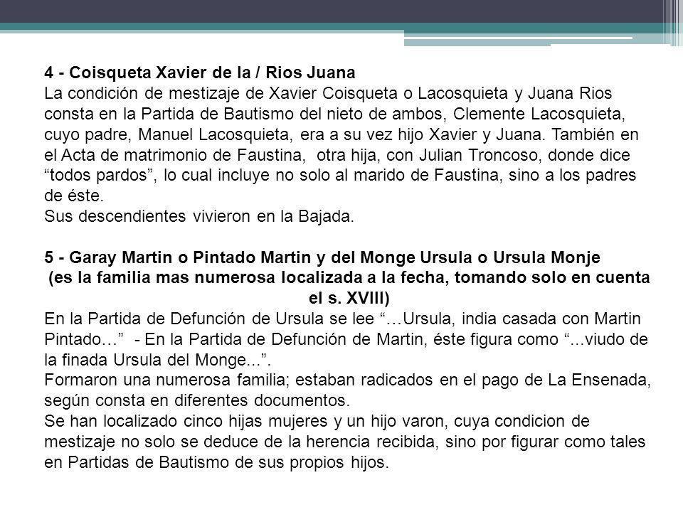 4 - Coisqueta Xavier de la / Rios Juana La condición de mestizaje de Xavier Coisqueta o Lacosquieta y Juana Rios consta en la Partida de Bautismo del