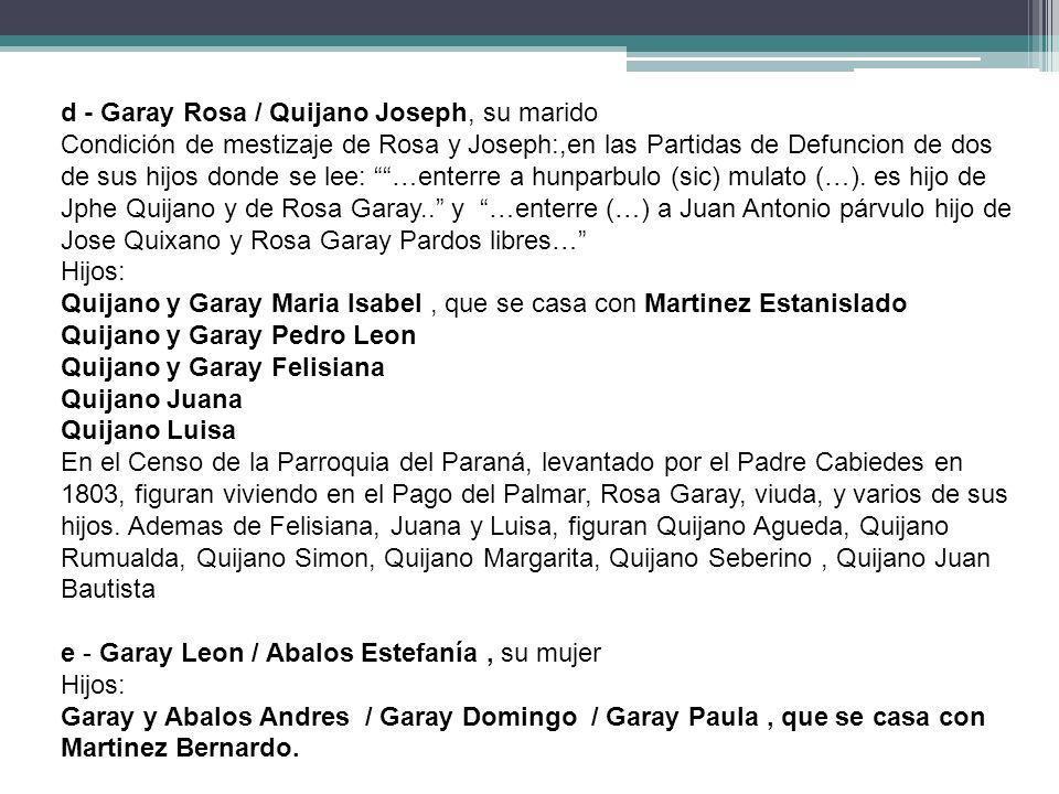 d - Garay Rosa / Quijano Joseph, su marido Condición de mestizaje de Rosa y Joseph:,en las Partidas de Defuncion de dos de sus hijos donde se lee: …en