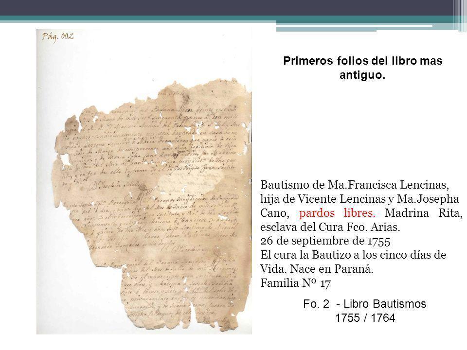 Fo. 2 - Libro Bautismos 1755 / 1764 Bautismo de Ma.Francisca Lencinas, hija de Vicente Lencinas y Ma.Josepha Cano, pardos libres. Madrina Rita, esclav
