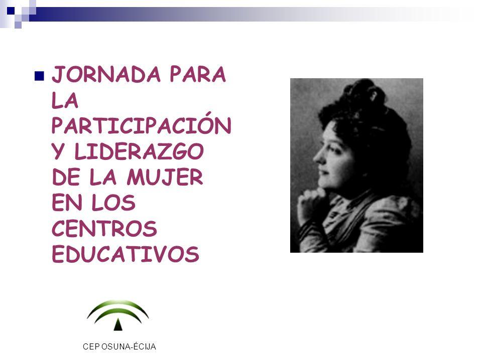 JORNADA PARA LA PARTICIPACIÓN Y LIDERAZGO DE LA MUJER EN LOS CENTROS EDUCATIVOS CEP OSUNA-ÉCIJA