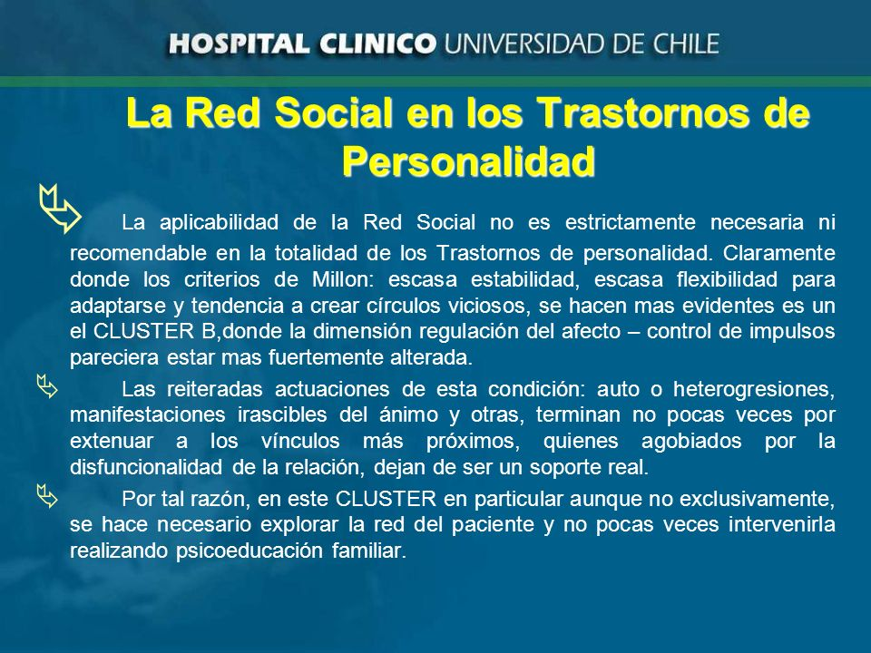 La Red Social en los Trastornos de Personalidad La aplicabilidad de la Red Social no es estrictamente necesaria ni recomendable en la totalidad de los Trastornos de personalidad.