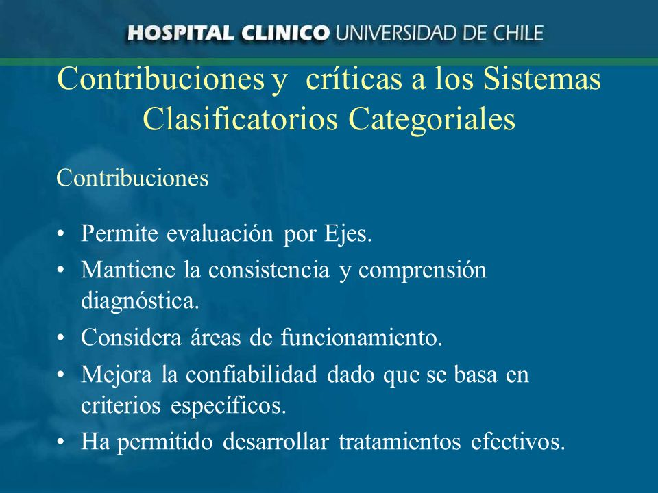 Contribuciones y críticas a los Sistemas Clasificatorios Categoriales Contribuciones Permite evaluación por Ejes.