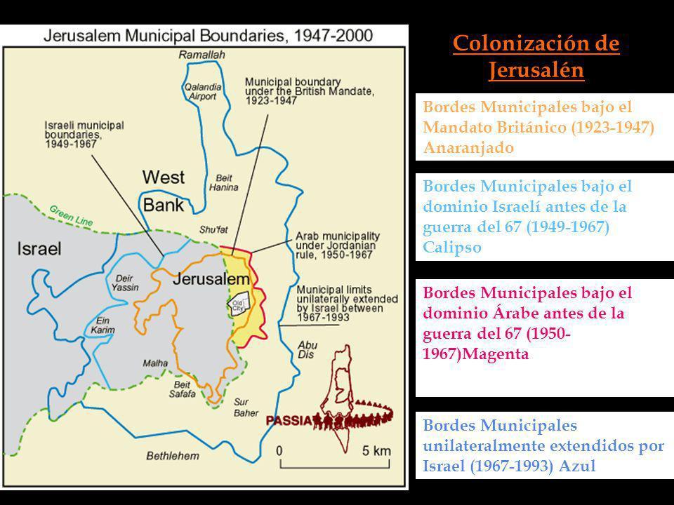 Colonización de Jerusalén Bordes Municipales bajo el Mandato Británico (1923-1947) Anaranjado Bordes Municipales bajo el dominio Israelí antes de la g