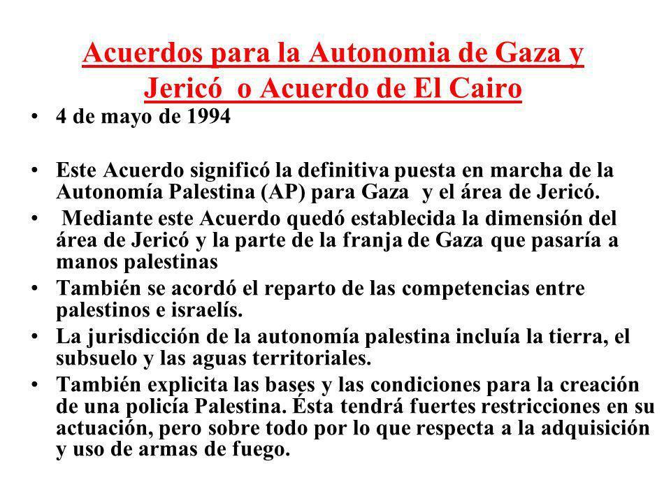 Acuerdos para la Autonomia de Gaza y Jericó o Acuerdo de El Cairo 4 de mayo de 1994 Este Acuerdo significó la definitiva puesta en marcha de la Autono