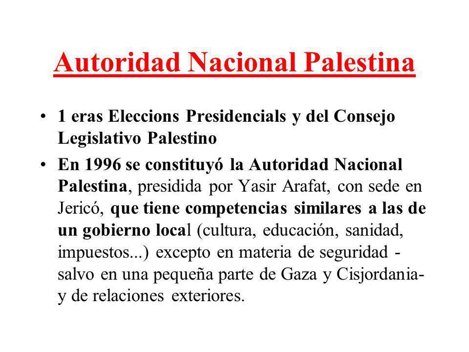 Autoridad Nacional Palestina 1 eras Eleccions Presidencials y del Consejo Legislativo Palestino En 1996 se constituyó la Autoridad Nacional Palestina,