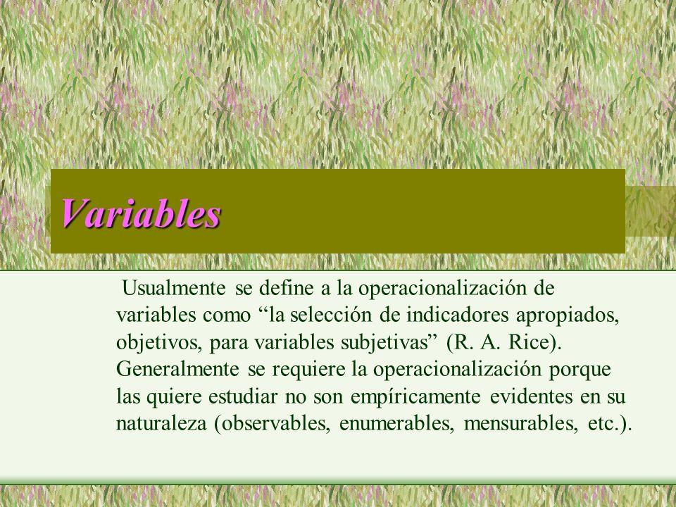 Variables Usualmente se define a la operacionalización de variables como la selección de indicadores apropiados, objetivos, para variables subjetivas