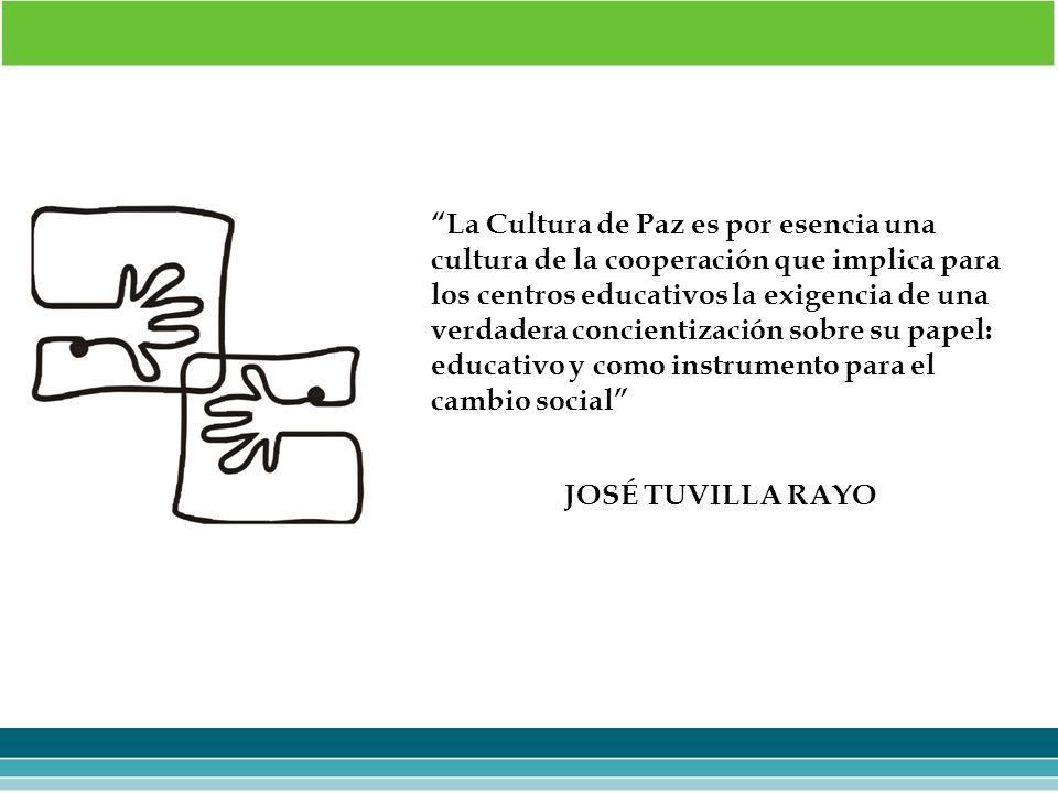 La Cultura de Paz es por esencia una cultura de la cooperación que implica para los centros educativos la exigencia de una verdadera concientización s