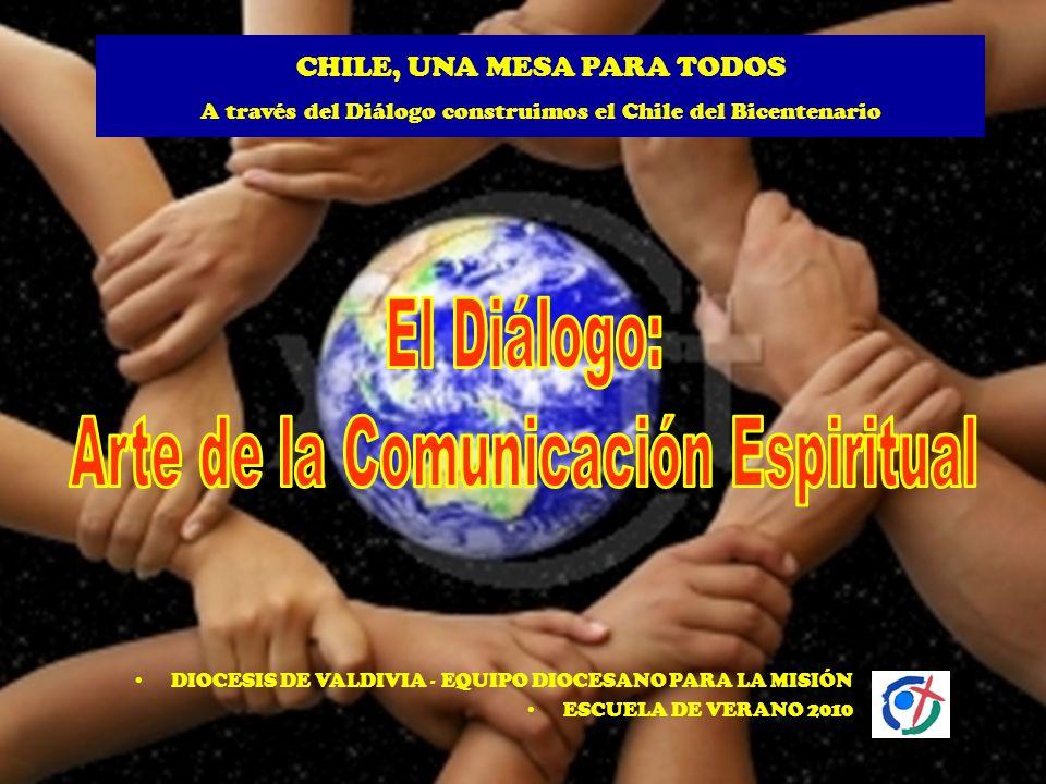 CHILE, UNA MESA PARA TODOS A través del Diálogo construimos el Chile del Bicentenario DIOCESIS DE VALDIVIA - EQUIPO DIOCESANO PARA LA MISIÓN ESCUELA D