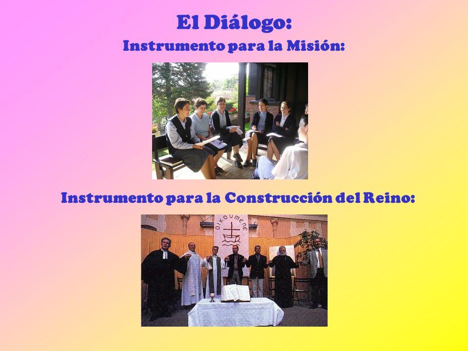 El Diálogo: Instrumento para la Misión: Instrumento para la Construcción del Reino: