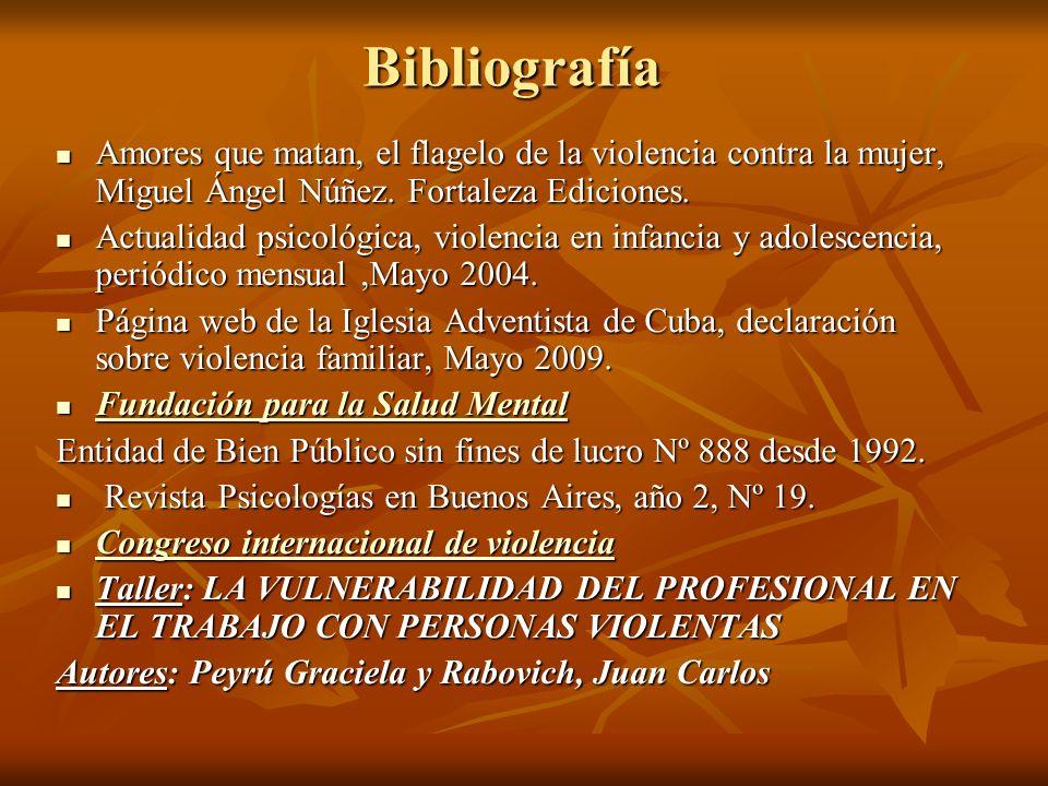 Bibliografía Amores que matan, el flagelo de la violencia contra la mujer, Miguel Ángel Núñez. Fortaleza Ediciones. Amores que matan, el flagelo de la