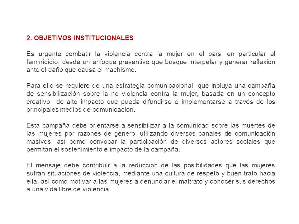 CAMPAÑA DE SENSIBILIZACIÓN SOBRE LA NO VIOLENCIA CONTRA LA MUJER 3. OBJETIVOS COMUNICACIONALES