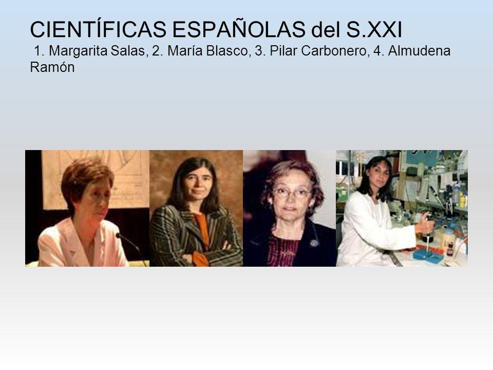 CIENTÍFICAS ESPAÑOLAS del S.XXI 1. Margarita Salas, 2. María Blasco, 3. Pilar Carbonero, 4. Almudena Ramón