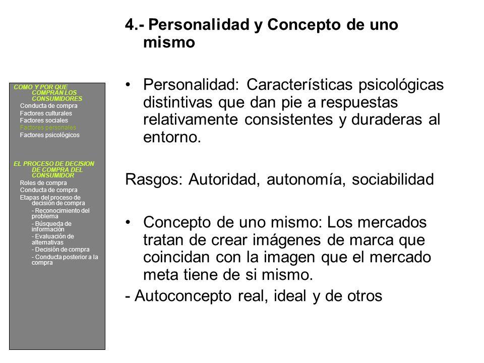 4.- Personalidad y Concepto de uno mismo Personalidad: Características psicológicas distintivas que dan pie a respuestas relativamente consistentes y duraderas al entorno.