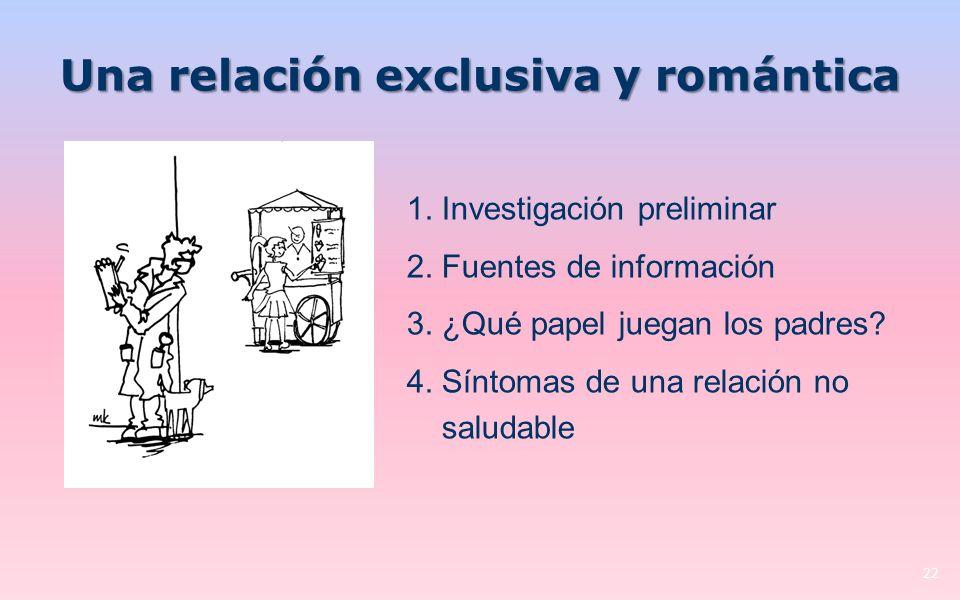 Una relación exclusiva y romántica 22 1.Investigación preliminar 2.