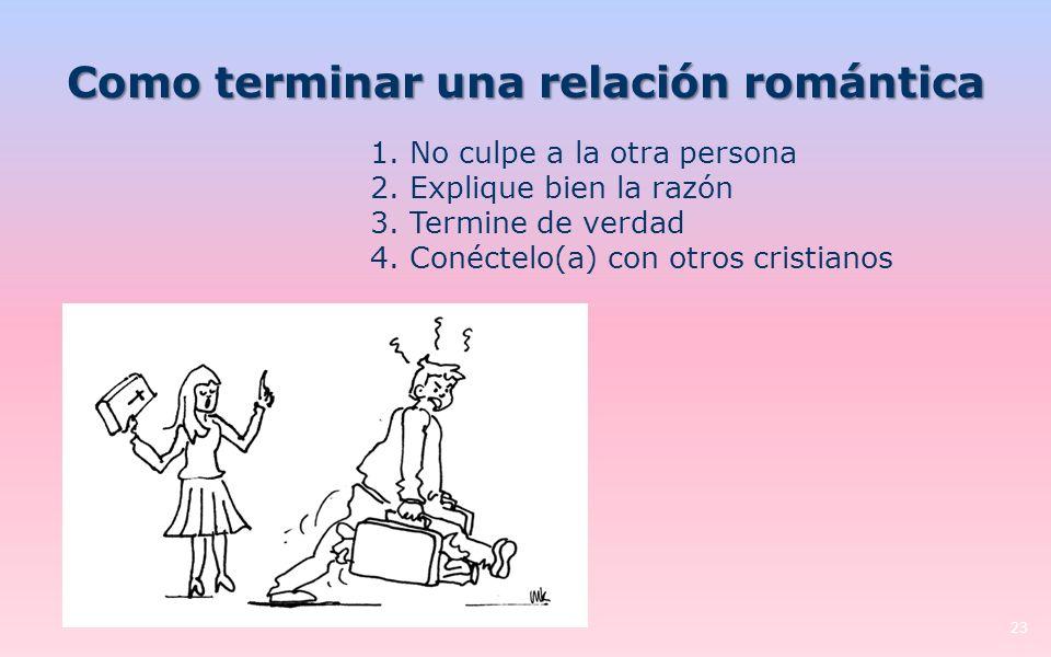 Como terminar una relación romántica 23 1.No culpe a la otra persona 2.