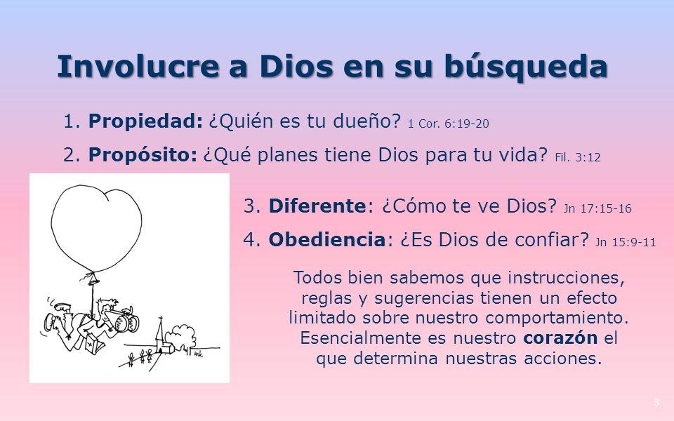 Involucre a Dios en su búsqueda 3 1.Propiedad: ¿Quién es tu dueño.