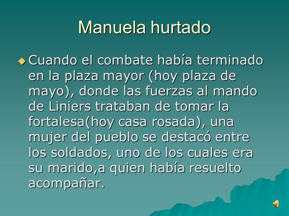Maneula Hurtado Los dias 10, 11 y 12 de Agosto de 1806 se combatió encarnizadamente en las calles de Buenos Aires para reconquistarla de mano de sus u