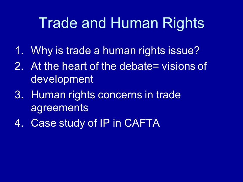 Trade and Human Rights 1.Why is trade a human rights issue.