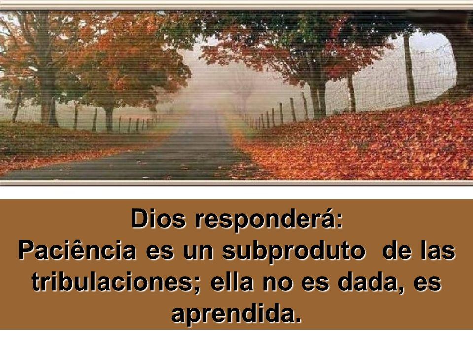 Pidamos a Dios para que nos de paciencia.