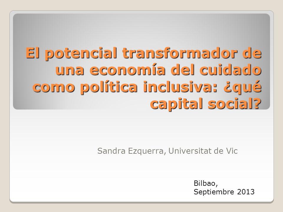 El potencial transformador de una economía del cuidado como política inclusiva: ¿qué capital social.