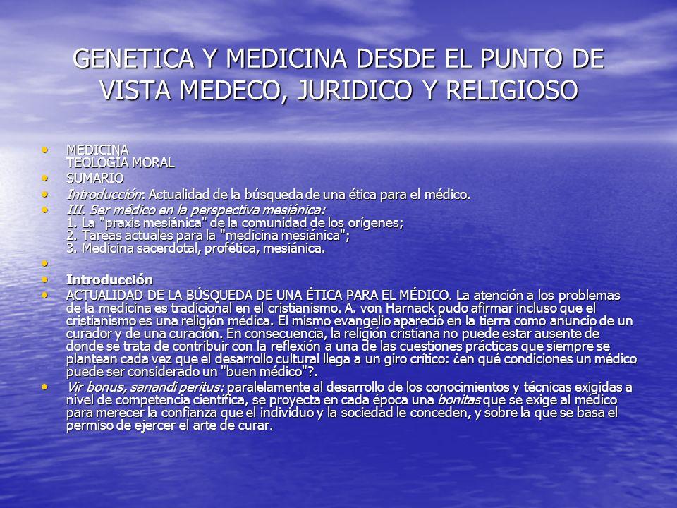 GENETICA Y MEDICINA DESDE EL PUNTO DE VISTA MEDECO, JURIDICO Y RELIGIOSO La bonitas no tiene una connotación exclusivamente religiosa.