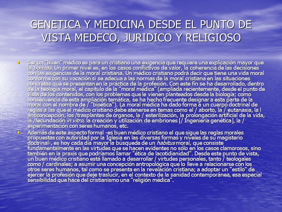 GENETICA Y MEDICINA DESDE EL PUNTO DE VISTA MEDECO, JURIDICO Y RELIGIOSO Ser médico en la perspectiva mesiánica Ser médico en la perspectiva mesiánica 1.