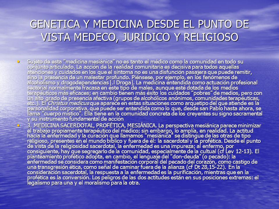 GENETICA Y MEDICINA DESDE EL PUNTO DE VISTA MEDECO, JURIDICO Y RELIGIOSO En tiempos de Jesús coexistían los dos tipos de lenguaje sobre la enfermedad.