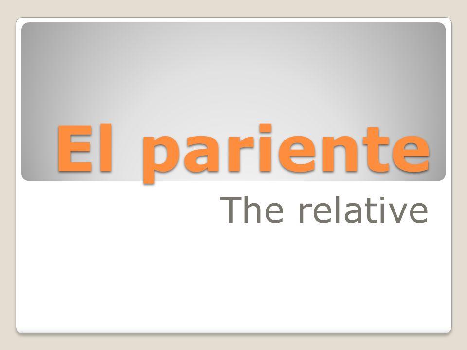 El pariente The relative