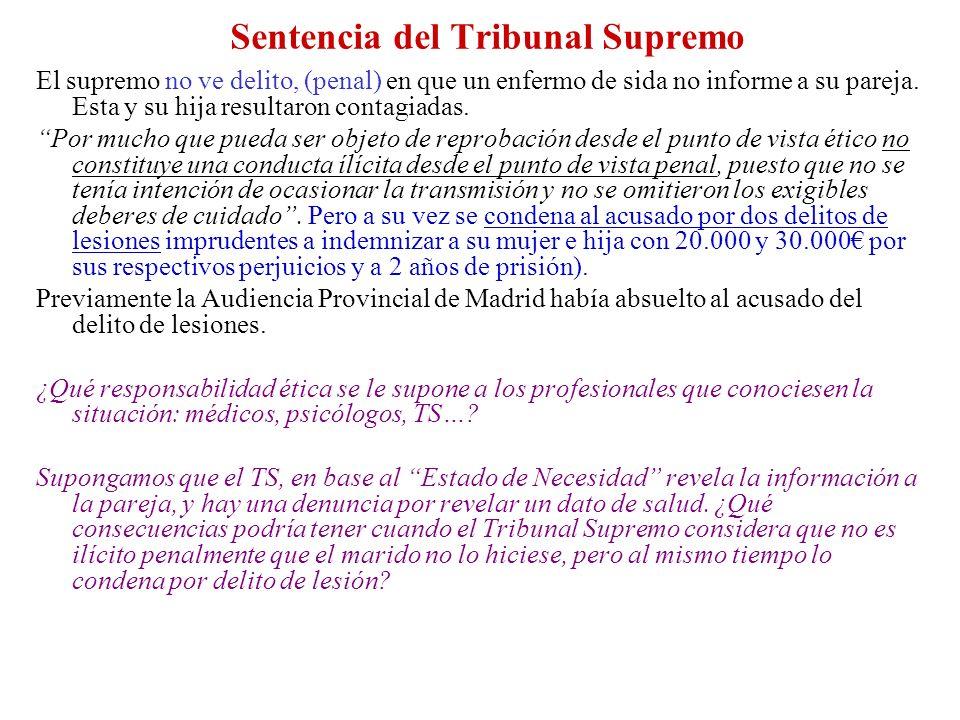 Sentencia del Tribunal Supremo El supremo no ve delito, (penal) en que un enfermo de sida no informe a su pareja.