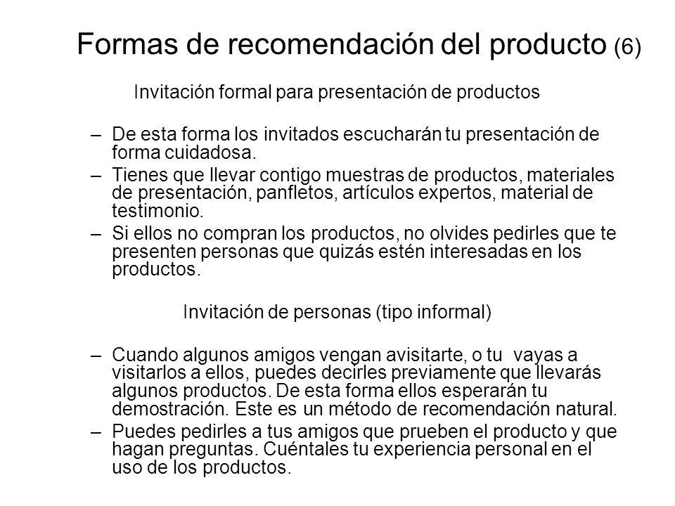 Formas de recomendación del producto (6) Invitación formal para presentación de productos –De esta forma los invitados escucharán tu presentación de f