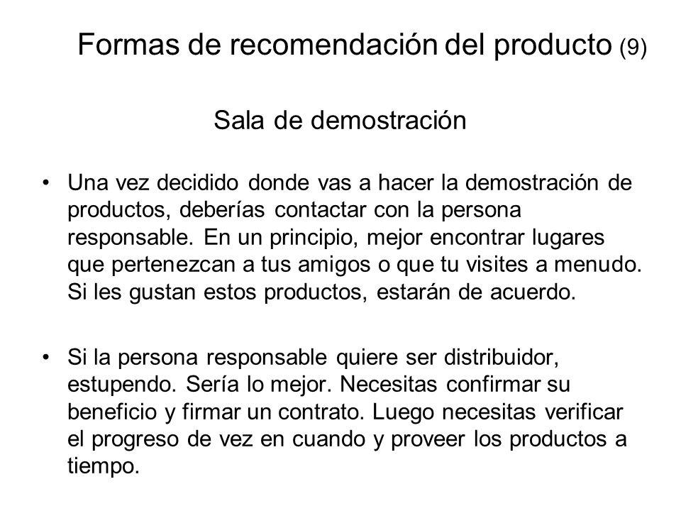 Formas de recomendación del producto (9) Sala de demostración Una vez decidido donde vas a hacer la demostración de productos, deberías contactar con