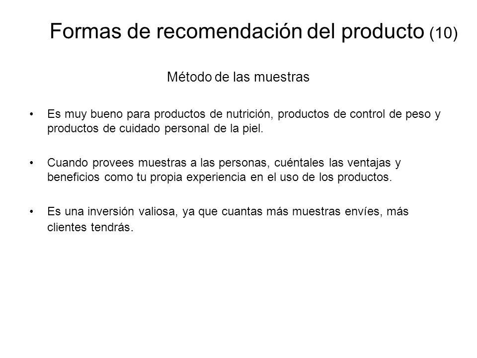 Formas de recomendación del producto (10) Método de las muestras Es muy bueno para productos de nutrición, productos de control de peso y productos de