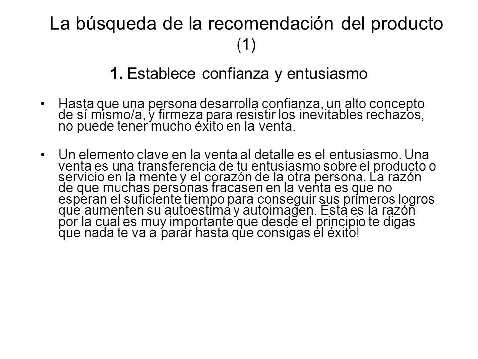 La búsqueda de la recomendación del producto (1) 1. Establece confianza y entusiasmo Hasta que una persona desarrolla confianza, un alto concepto de s