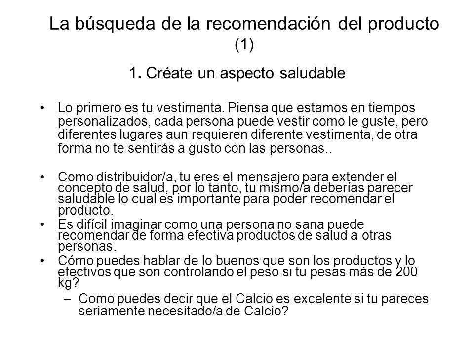 La búsqueda de la recomendación del producto (1) 1. Créate un aspecto saludable Lo primero es tu vestimenta. Piensa que estamos en tiempos personaliza