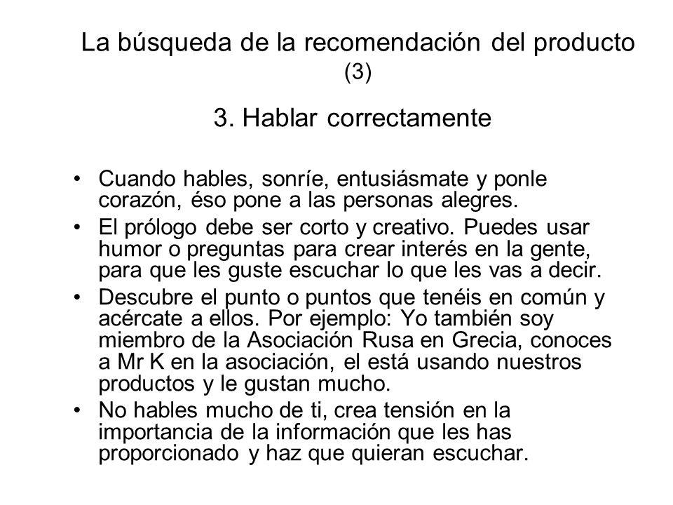 La búsqueda de la recomendación del producto (3) 3. Hablar correctamente Cuando hables, sonríe, entusiásmate y ponle corazón, éso pone a las personas