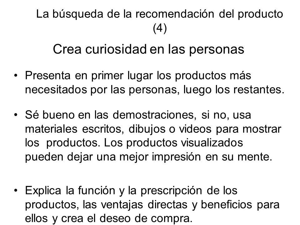 La búsqueda de la recomendación del producto (4) Crea curiosidad en las personas Presenta en primer lugar los productos más necesitados por las person