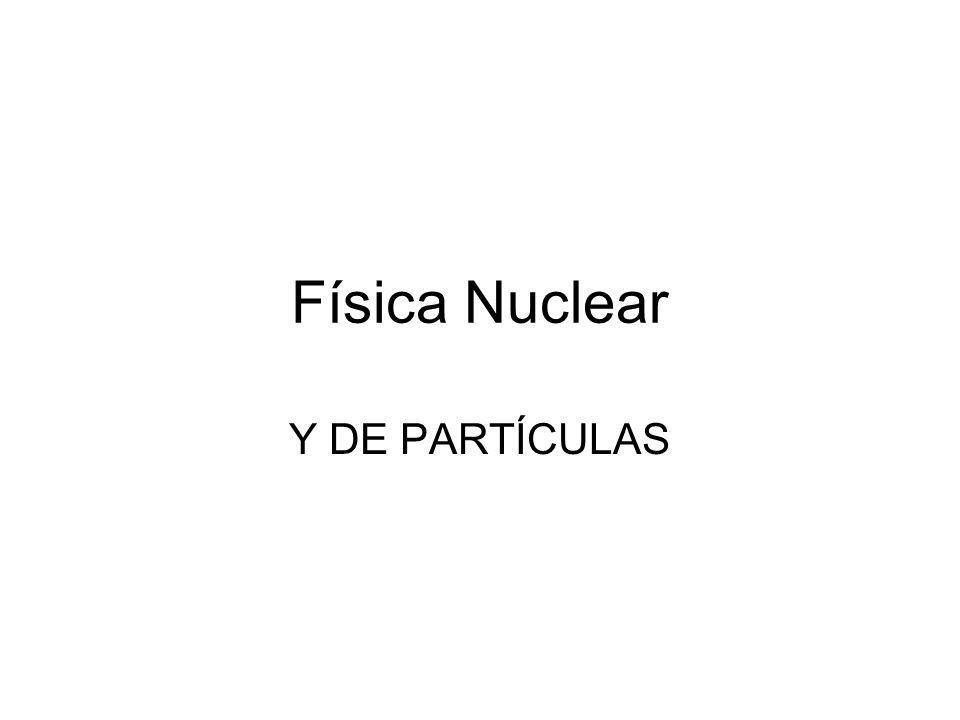 Los NEUTRONES TIENEN MASA (1) PERO NO TIENEN CARGA (0) SON MUY PENETRANTES Y DIFÍCILES DE DETECTAR EL NÚCLEO CAMBIA REACCIONES NUCLEARES QUE PRODUCEN NEUTRONES