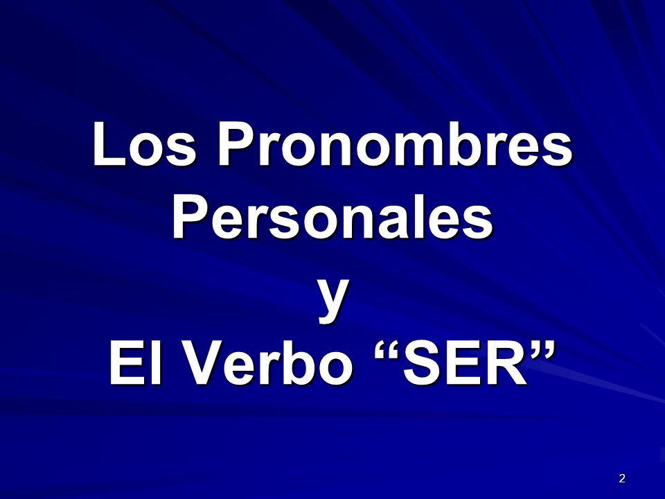 2 Los Pronombres Personales y El Verbo SER