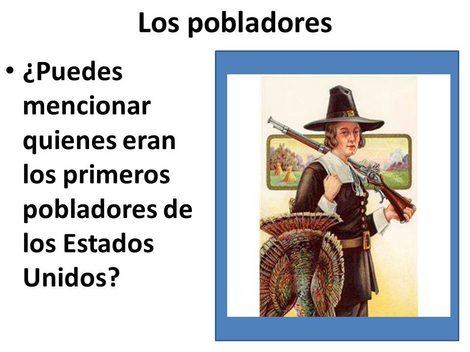 Los pobladores ¿Puedes mencionar quienes eran los primeros pobladores de los Estados Unidos?