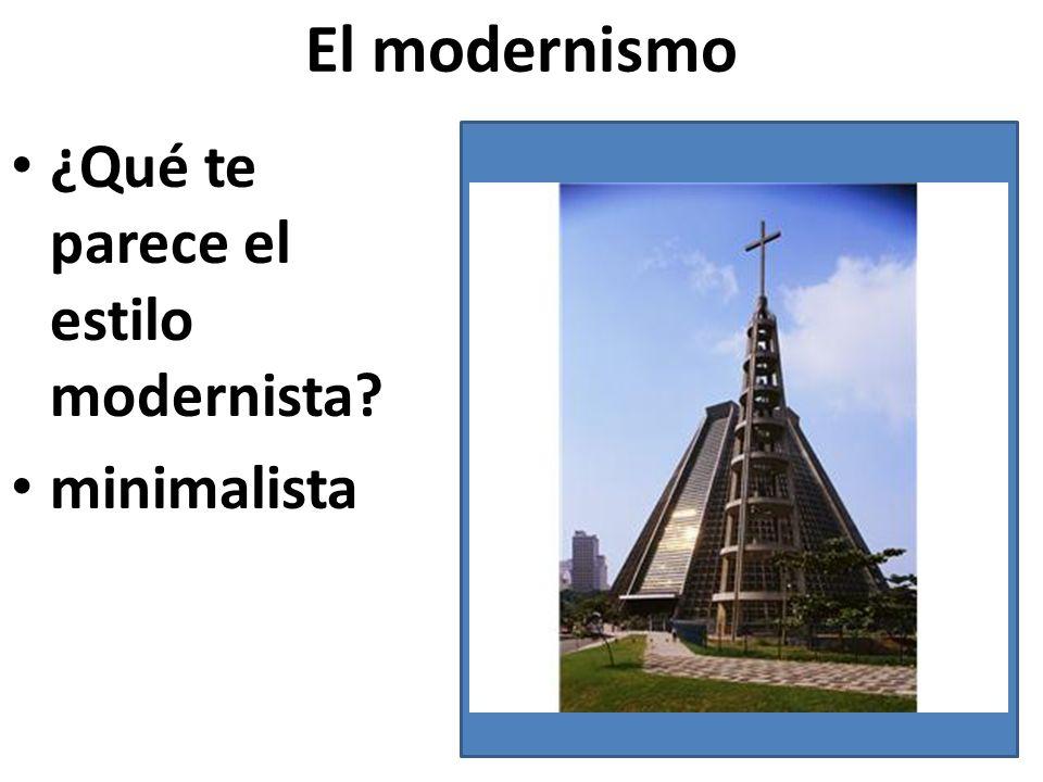 El modernismo ¿Qué te parece el estilo modernista minimalista