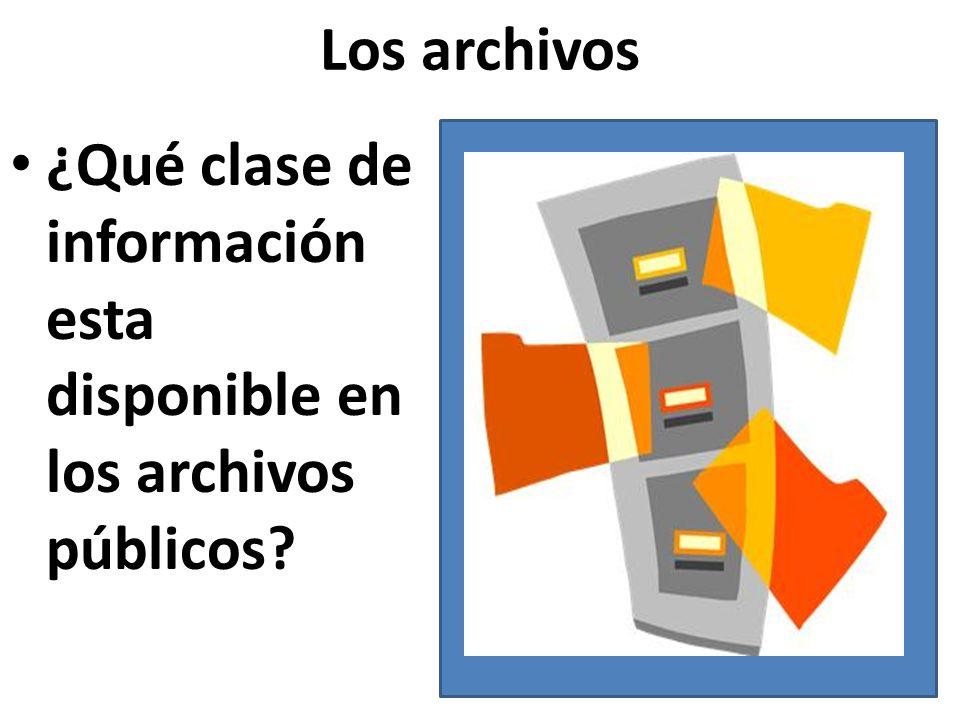 Los archivos ¿Qué clase de información esta disponible en los archivos públicos?