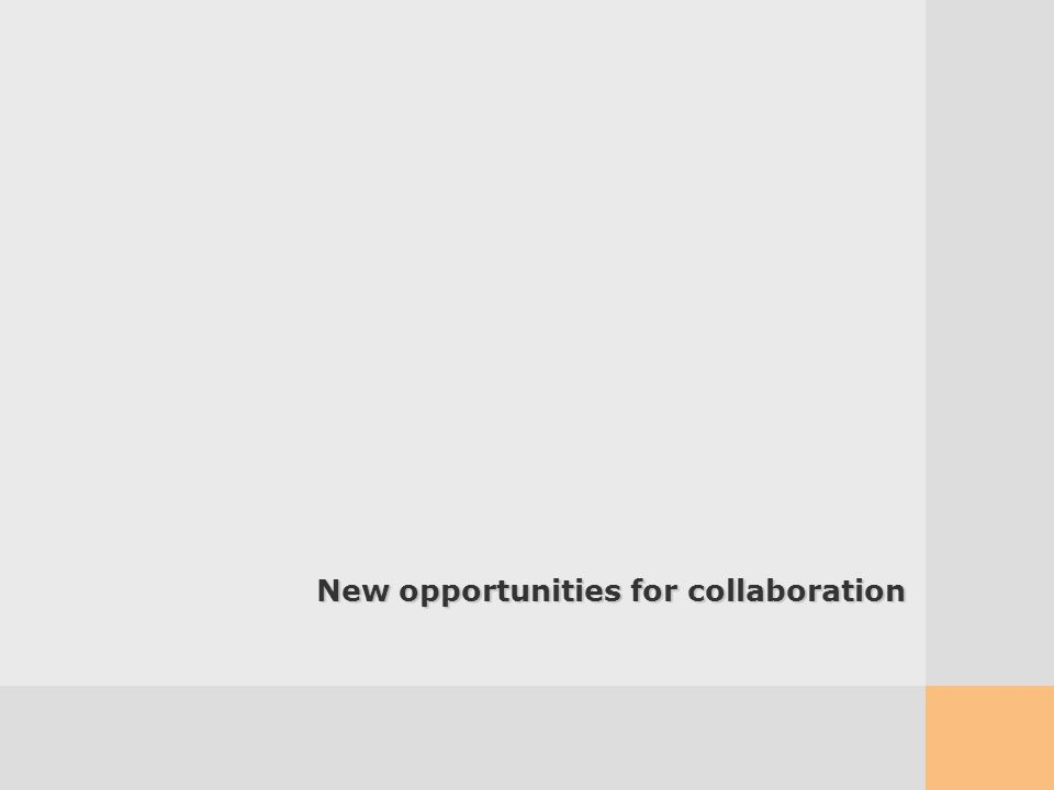 07/05/2014124 New opportunities for collaboration