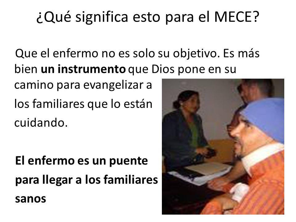 ¿Qué significa esto para el MECE.Que el enfermo no es solo su objetivo.