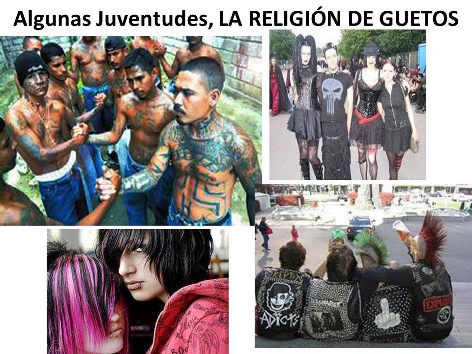 Algunas Juventudes, LA RELIGIÓN DE GUETOS