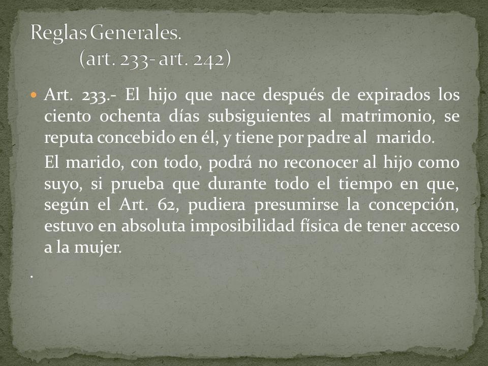 Art. 233.- El hijo que nace después de expirados los ciento ochenta días subsiguientes al matrimonio, se reputa concebido en él, y tiene por padre al
